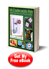 18 Crafts with Felt: Simple Craft Ideas, Felt Flowers & More eBook