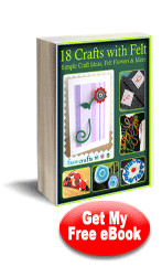 18 Crafts with Felt: Simple Craft Ideas, Felt Flowers & More free eBook
