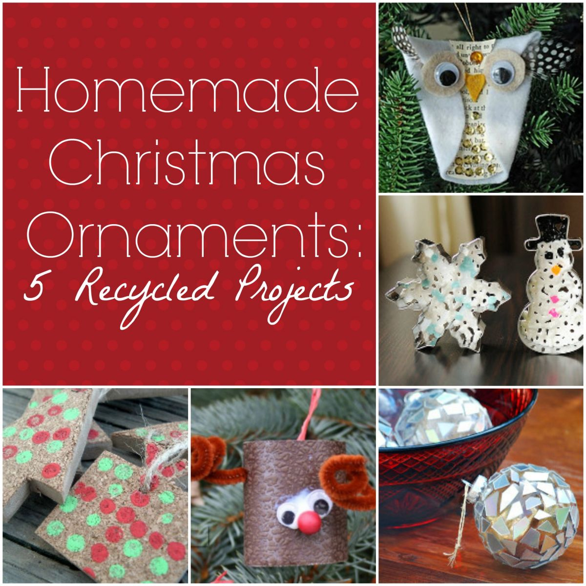 Homemade Christmas Ornaments: 5 Recycled Projects