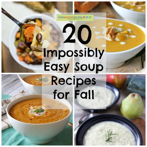 20 Impossibly Easy Soup Recipes for Fall