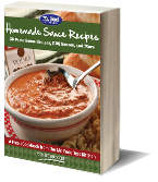 Homemade Sauce Recipes: 35 Pasta Sauce Recipes, BBQ Sauces, and More Free eCookbook