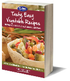 Tasty, Easy Vegetable Recipes: 35 Vegetable Side Dishes, Dinners, and More Free eCookbook
