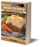 Welcome to Amish Country: 16 Easy Amish Recipes from Mr. Food