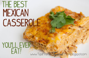 """Best You'll Ever Eat"" Mexican Casserole"