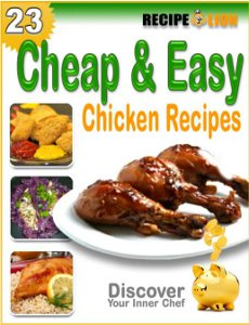 23 Cheap and Easy Chicken Recipes free eCookbook