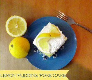 Lemon Pudding Poke Cake