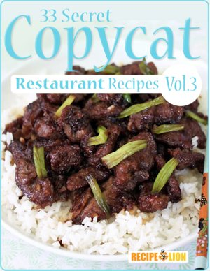 33 Top Secret Copycat Restaurant Recipes: Volume III