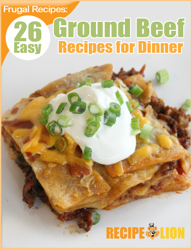 frugal recipes 26 easy ground beef recipes for dinner