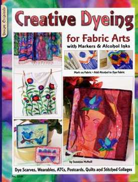 Creative Dying for Fabric Arts