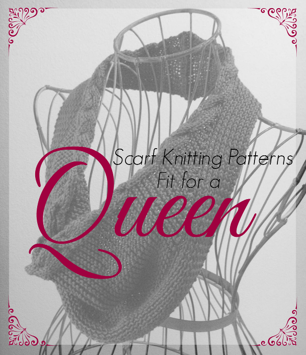 12 Scarf Knitting Patterns Fit for a Queen