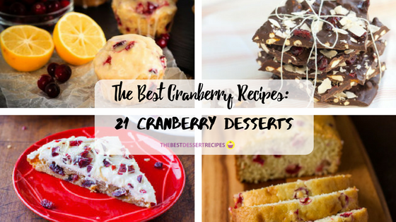 The Best Cranberry Recipes: 21 Cranberry Desserts