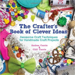 The Crafter's Book of Clever Ideas