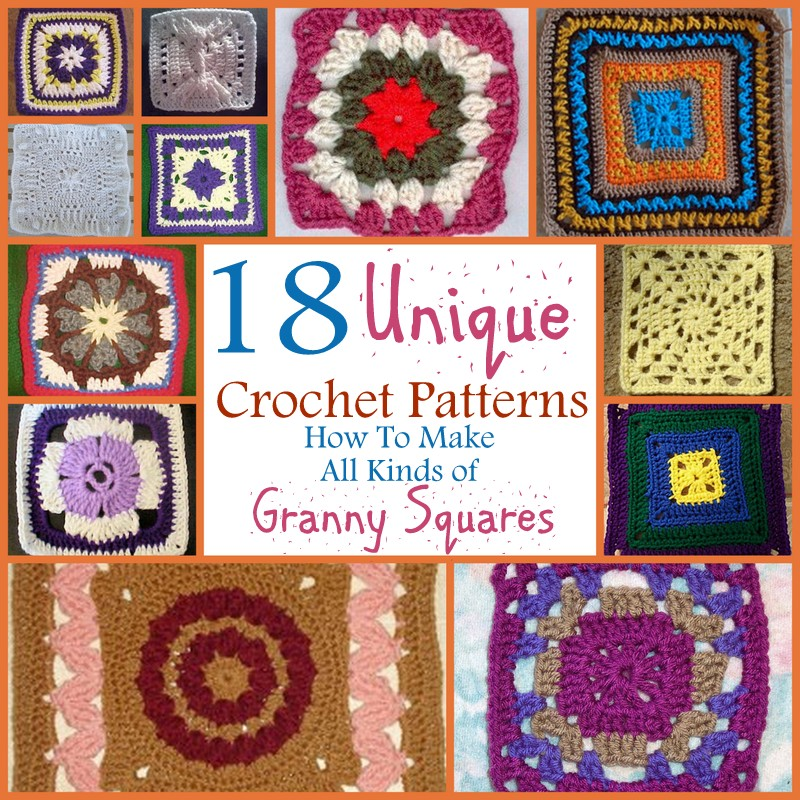 18 Unique Crochet Patterns How To Make All Kinds Of Granny Squares