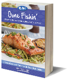 Gone Fishin: 45 Easy Fish Recipes for Salmon, Tuna, Shellfish, & More!