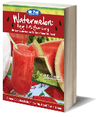 Watermelon: Enjoy It All Year Long - 30 Easy Watermelon Recipes from Mr. Food Free eCookbook