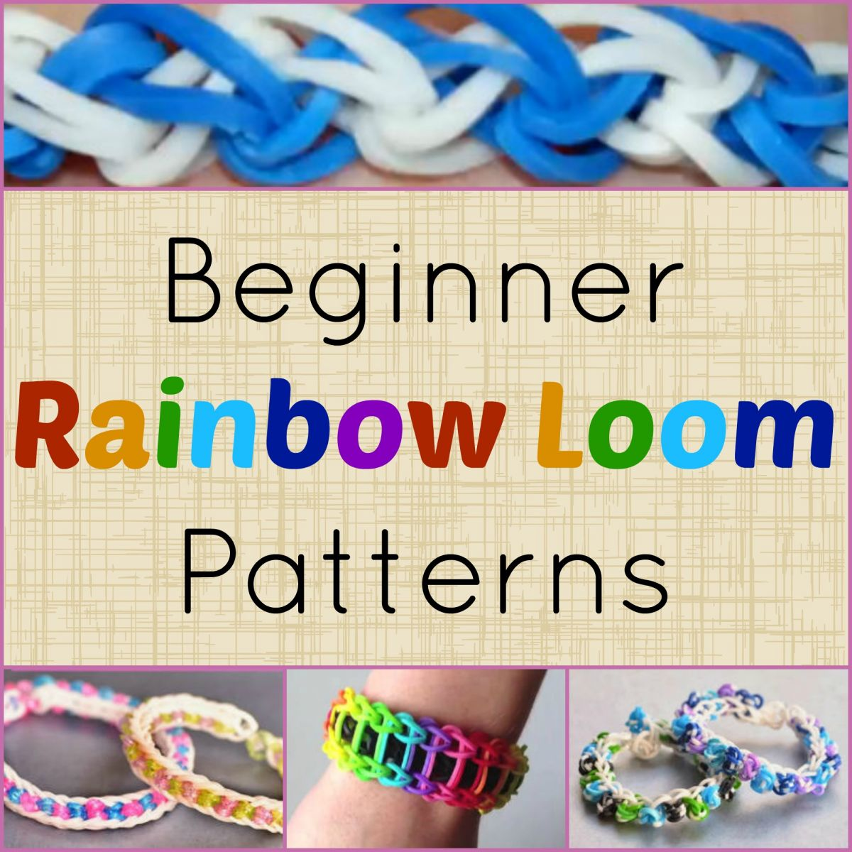 Beginner Rainbow Loom Patterns