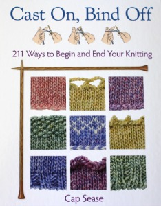 Cast On, Bind Off - 211 Ways to Begin and End Your Knitting