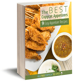 Download The Best Copycat Appetizers: 9 Easy Appetizer Recipes Free eCookbook today!
