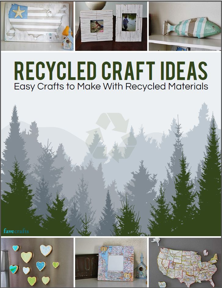 Recycled Craft Ideas: Easy Crafts to MAke with Recycled Materials free eBook