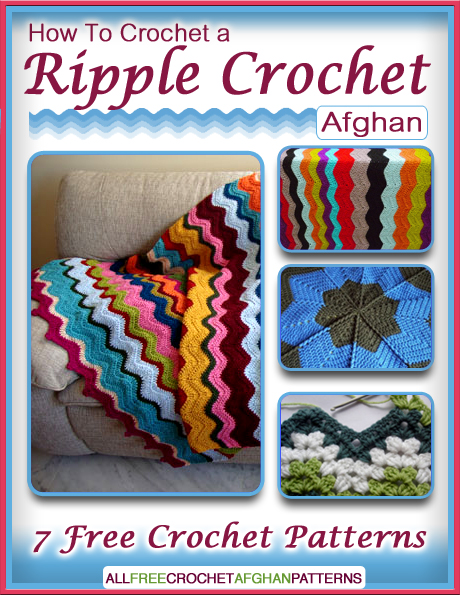 Learn more and download your copy of How To Crochet a Ripple Crochet Afghan: 7 Free Crochet Patterns eBook today.