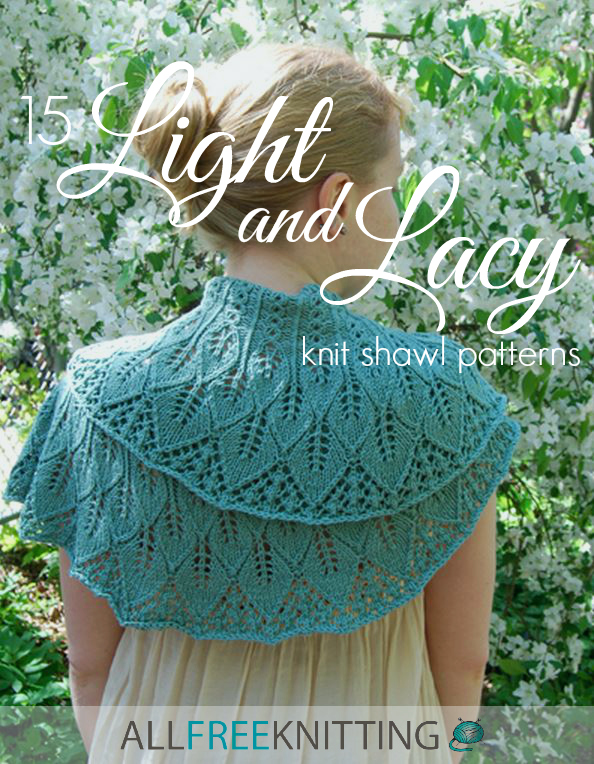 15 Light and Lacy Knit Shawl Patterns AllFreeKnitting.com