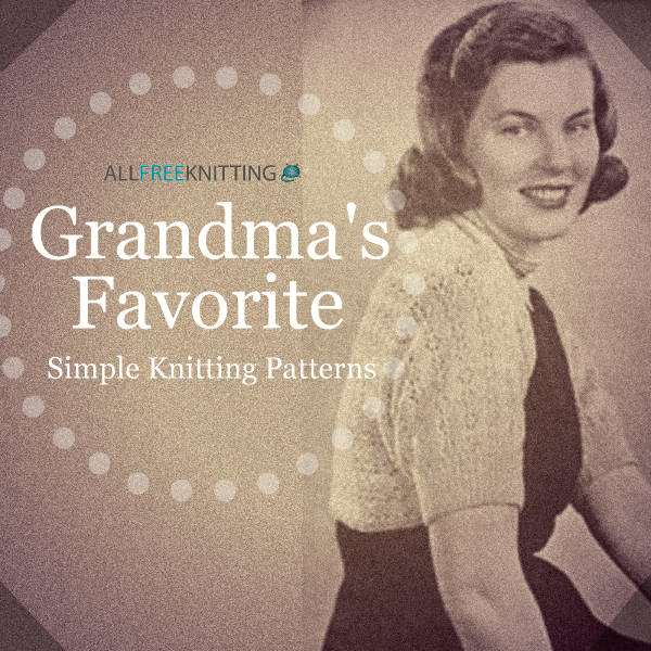 Grandma's Favorite Simple Knitting Patterns
