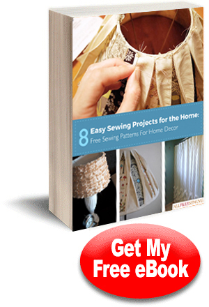 8 Easy Sewing Projects For The Home: Free Sewing Patterns For Home Decor