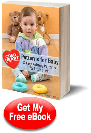 Red Heart Patterns for Baby: 12 Easy Knitting Patterns for Little Ones Free eBook