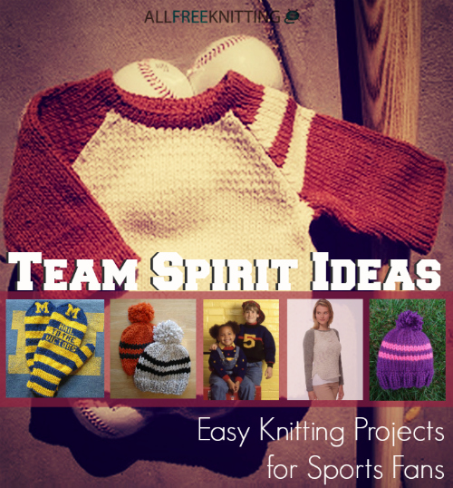 Team Spirit Ideas: 16 Easy Knitting Projects for Sports Fans