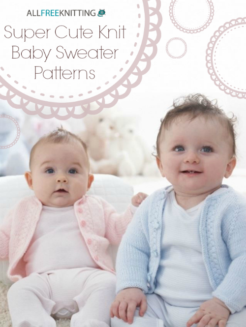 20 Super Cute Knit Baby Sweater Patterns