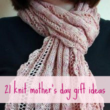 21 Knit Mother's Day Gift Ideas