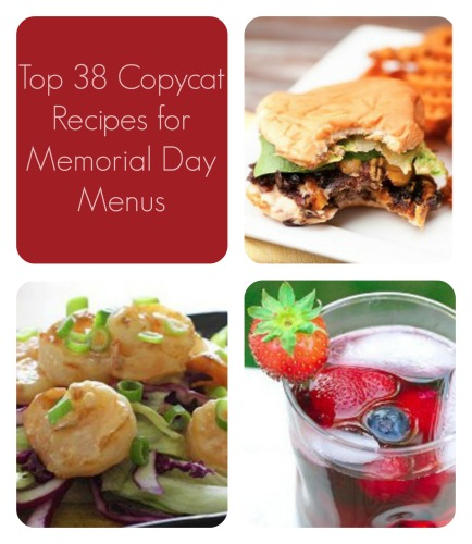 Top 38 Copycat Recipse for Memorial Day Menus