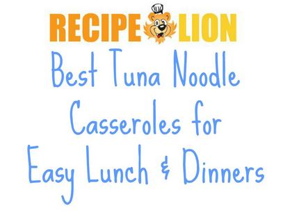 Best Tuna Noodle Casseroles
