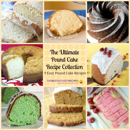The Ultimate Pound Cake Recipe Collection: Easy Pound Cake Recipes